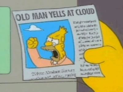 grandpa-simpson-yelling-at-cloud