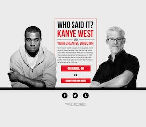 Who said it: Kanye West or A Creative Director
